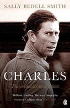 Charles : the misunderstood prince