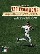 Far from home : Latino baseball players in America