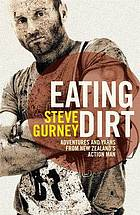Eating dirt : adventures and yarns from New Zealand's action man