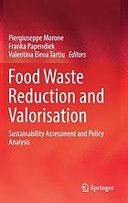 Food waste reduction and valorisation : sustainability assessment and policy analysis