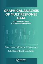 Graphical analysis of multiresponse data : illustrated with a plant breeding trial : interdisciplinary statistics