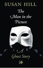 The man in the picture : a ghost story