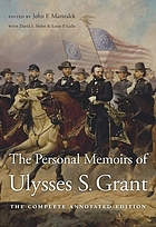 The personal memoirs of Ulysses S. Grant : the complete annotated edition