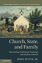 Church, state, and family : reconciling traditional teachings and modern liberties