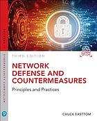 Network defense and countermeasures : principles and practices