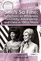 She's so fine : reflections on whiteness, femininity, adolescence and class in 1960s music