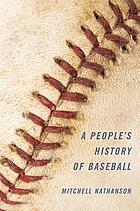 A people's history of baseball