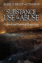 Substance use & abuse : cultural and historical perspectives