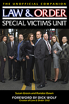 Law & order : Special Victims Unit : the unofficial companion