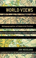 World views : metageographies of modernist fiction