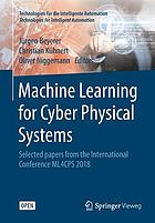 Machine learning for cyber physical systems : selected papers from the international conference ML4CPS 2018