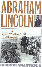 Abraham Lincoln : a constitutional biography