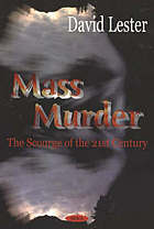Mass murder : the scourge of the 21st century