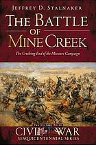 The Battle of Mine Creek : the crushing end of the Missouri campaign