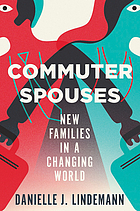 Commuter spouses : new families in a changing world