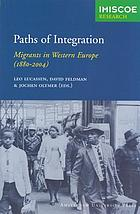 Paths of integration : migrants in western Europe (1880-2004)