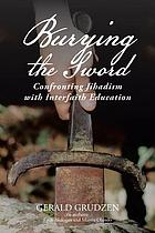 Burying the sword : confronting jihadism with interfaith education