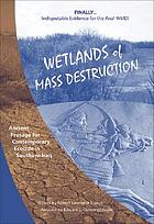 Wetlands of mass destruction : ancient presage for contemporary ecocide in southern Iraq