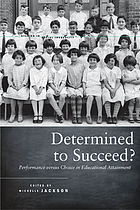 Determined to succeed? : performance versus choice in educational attainment