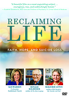 Reclaiming life : faith, hope, and suicide loss.