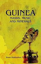 Guinea : masks, music and minerals