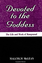 Devoted to the Goddess : the life and work of Ramprasad