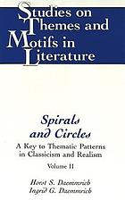 Spirals and circles : a key to thematic patterns in classicism and realism
