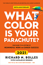 What color is your parachute? : your guide to a lifetime of meaningful work and career success