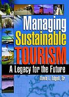 Managing sustainable tourism : a legacy for the future