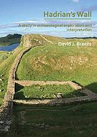Hadrian's Wall : a study in archaeological exploration and interpretation