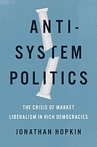 Anti-system politics : the crisis of market liberalism in rich democracies