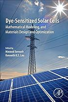 Dye-sensitized solar cells : mathematical modelling, and materials design and optimization