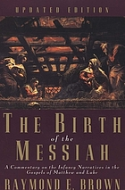 Birth of the messiah; a new updated edition - a commentary on the infancy n.