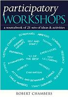 Participatory workshops : a sourcebook of 21 sets of ideas and activities