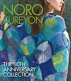 Noro Kureyon : the 30th anniversary collection.