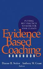 Evidence-based coaching handbook : putting best practices to work for your clients