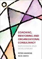 Coaching, mentoring and organizational consultancy : supervision and development