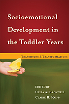 Socioemotional development in the toddler years : transitions and transformations