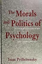 The morals and politics of psychology : psychological discourse and the status quo
