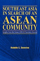 Southeast Asia in search of an ASEAN community : insights from the former ASEAN secretary-general