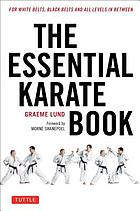 The essential karate book : for white belts, black belts and all karateka in between
