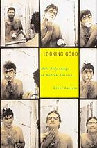 Looking Good: male body image in America