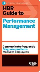 HBR Guide to Performance Management (HBR Guide Series).
