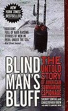 Blind man's bluff : the untold story of American submarine espionage