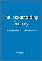 The stakeholding society : writings on politics and economics