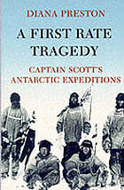 A first rate tragedy : Captain Scott's Antarctic expeditions.
