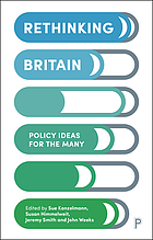 Rethinking Britain : Policy Ideas for the Many.