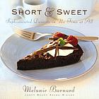 Short & sweet : sophisticated desserts in no time at all