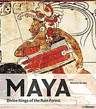 Maya : divine kings of the rain forest