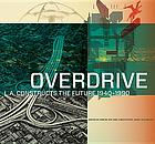 Overdrive : L.A. constructs the future 1940-1990